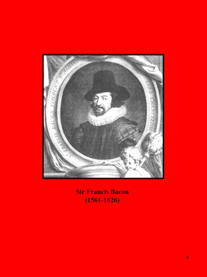 4 Sir Francis Bacon (1561-1626)
