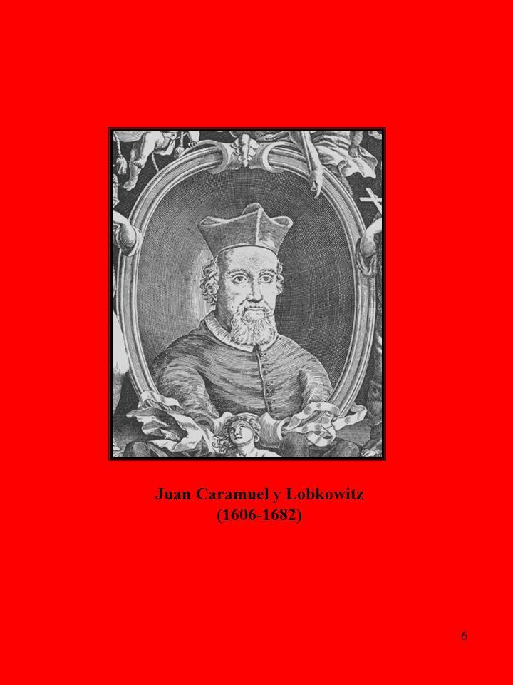 6 Juan Caramuel y Lobkowitz (1606-1682)