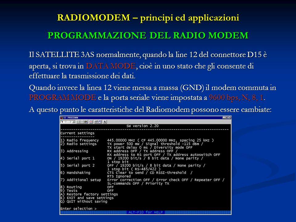 RADIOMODEM – principi ed applicazioni PROGRAMMAZIONE DEL RADIO MODEM Il SATELLITE 3AS normalmente, quando la line 12 del connettore D15 è aperta, si t