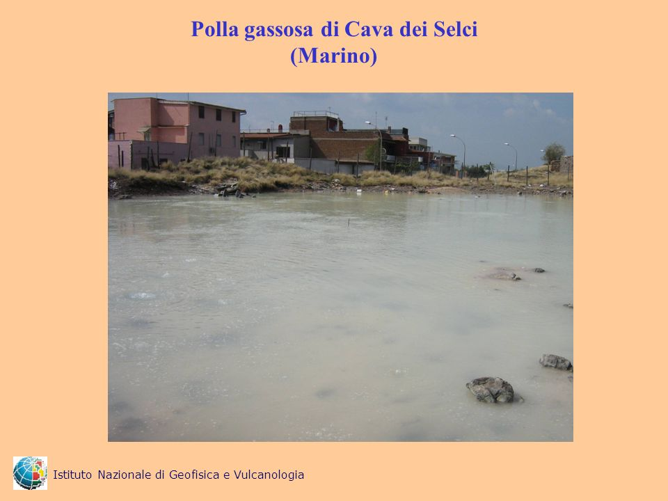 Polla gassosa di Cava dei Selci (Marino) Istituto Nazionale di Geofisica e Vulcanologia