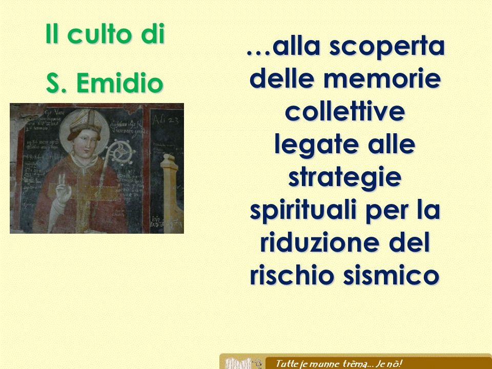 …alla scoperta delle memorie collettive …alla scoperta delle memorie collettive legate alle strategie spirituali per la riduzione del rischio sismico