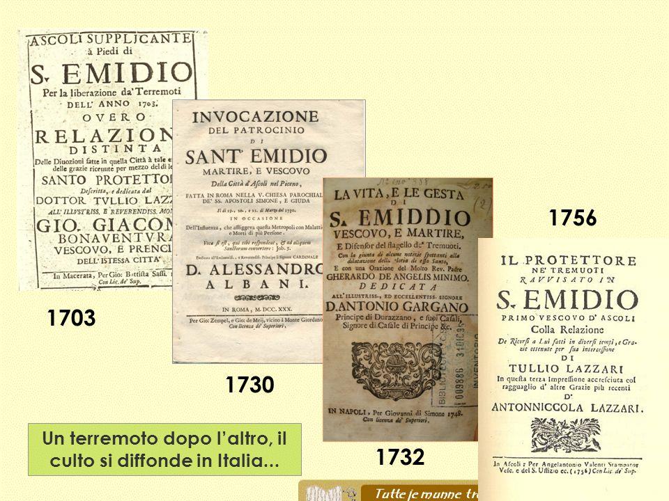 1703 1730 1732 1756 Un terremoto dopo laltro, il culto si diffonde in Italia...