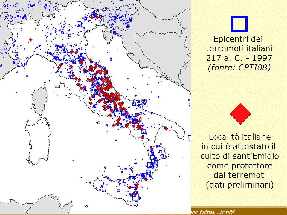 Epicentri dei terremoti italiani 217 a. C. - 1997 (fonte: CPTI08) Località italiane in cui è attestato il culto di santEmidio come protettore dai terr