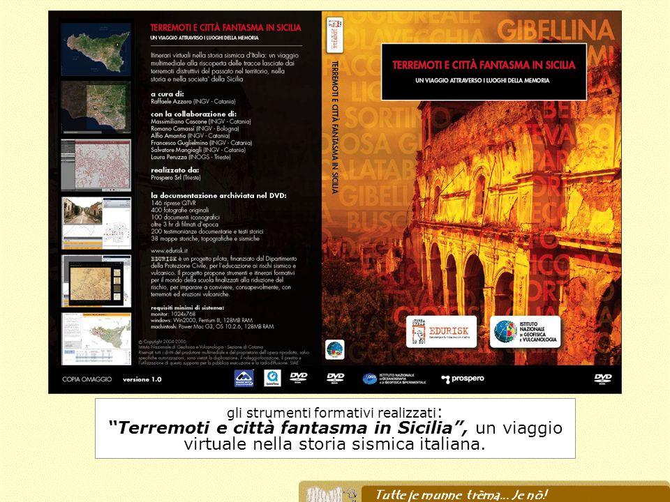 gli strumenti formativi realizzati : Terremoti e città fantasma in Sicilia, un viaggio virtuale nella storia sismica italiana.