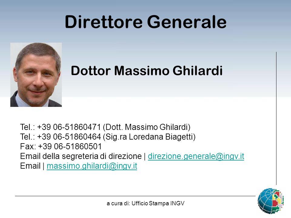 a cura di: Ufficio Stampa INGV Direttore Generale Dottor Massimo Ghilardi Tel.: +39 06-51860471 (Dott.