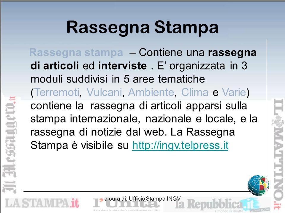 a cura di: Ufficio Stampa INGV Rassegna Stampa Rassegna stampa – Contiene una rassegna di articoli ed interviste.