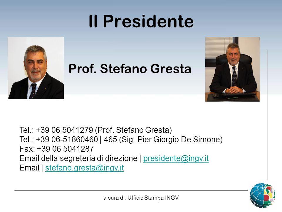 a cura di: Ufficio Stampa INGV Il Presidente Tel.: +39 06 5041279 (Prof.