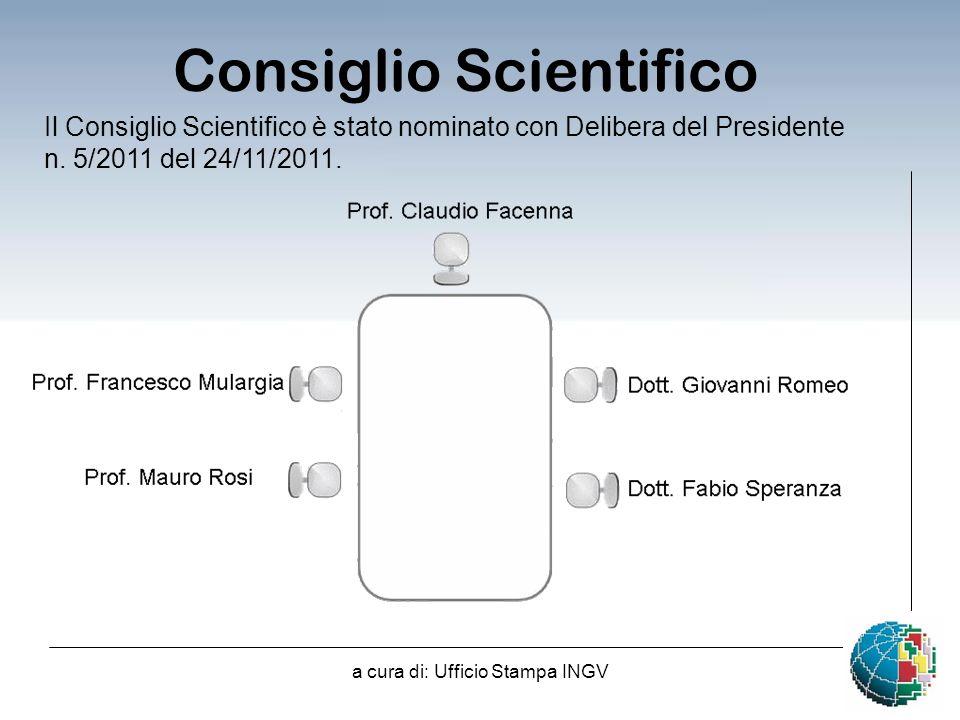 a cura di: Ufficio Stampa INGV Consiglio Scientifico Il Consiglio Scientifico è stato nominato con Delibera del Presidente n.