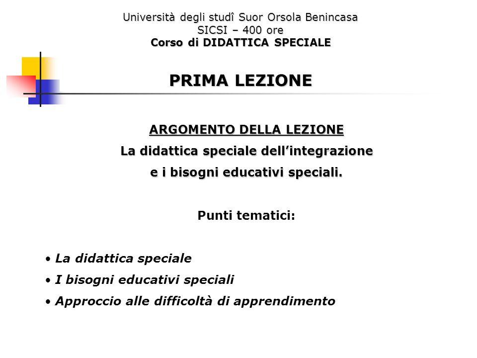 Università degli studî Suor Orsola Benincasa SICSI – 400 ore Corso di DIDATTICA SPECIALE PRIMA LEZIONE ARGOMENTO DELLA LEZIONE La didattica speciale d
