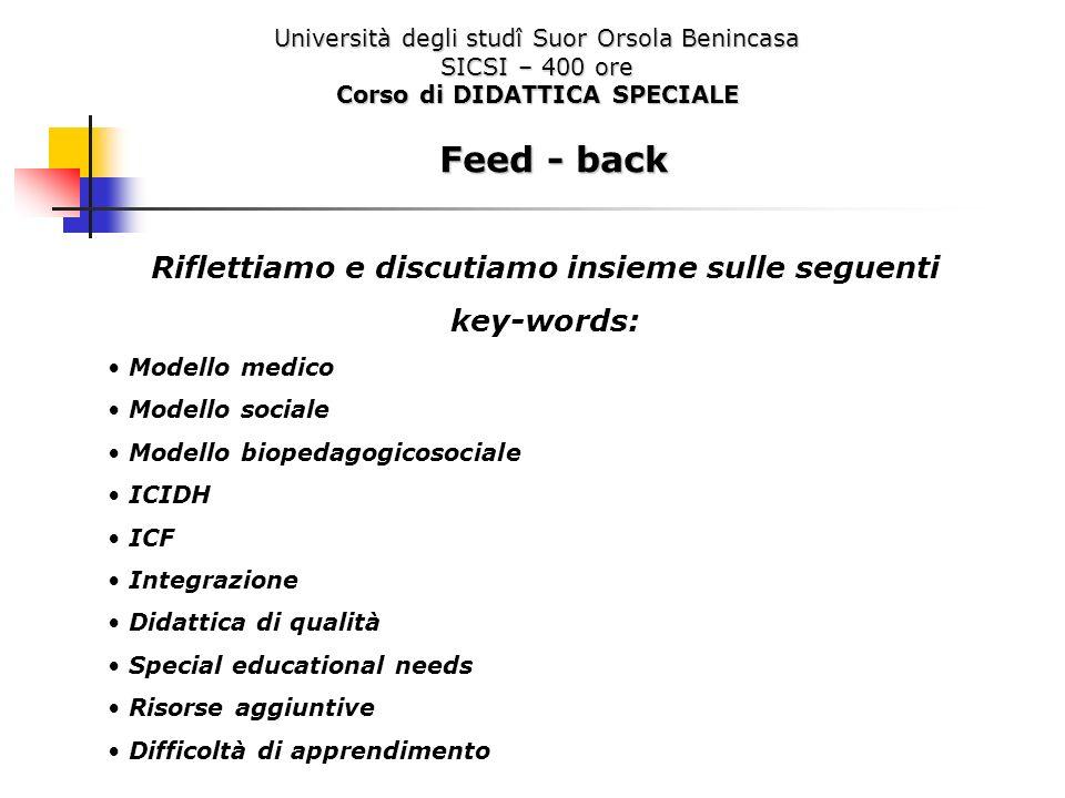 Università degli studî Suor Orsola Benincasa SICSI – 400 ore Corso di DIDATTICA SPECIALE Feed - back Riflettiamo e discutiamo insieme sulle seguenti k