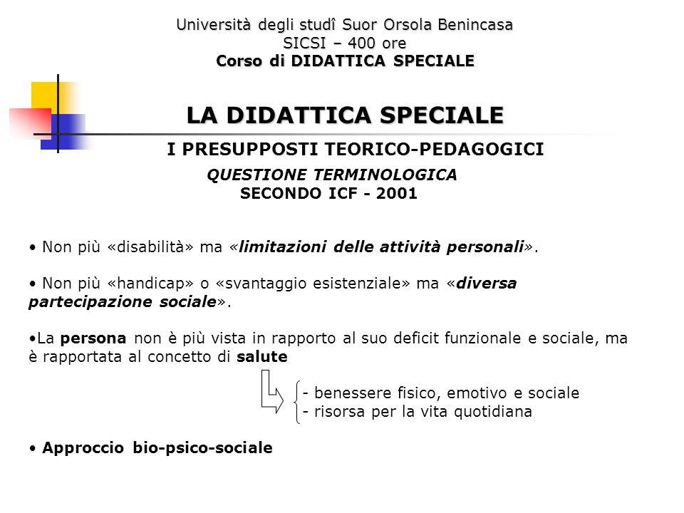 Università degli studî Suor Orsola Benincasa SICSI – 400 ore Corso di DIDATTICA SPECIALE LA DIDATTICA SPECIALE I PRESUPPOSTI TEORICO-PEDAGOGICI QUESTI