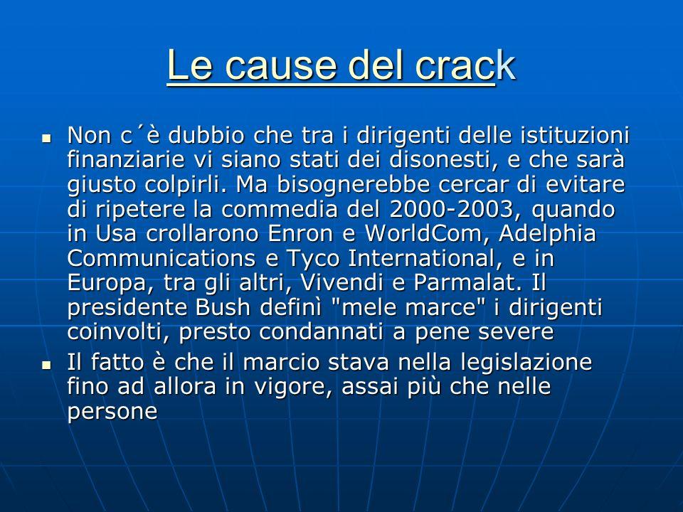 Le cause del cracLe cause del crack Le cause del crac Non c´è dubbio che tra i dirigenti delle istituzioni finanziarie vi siano stati dei disonesti, e