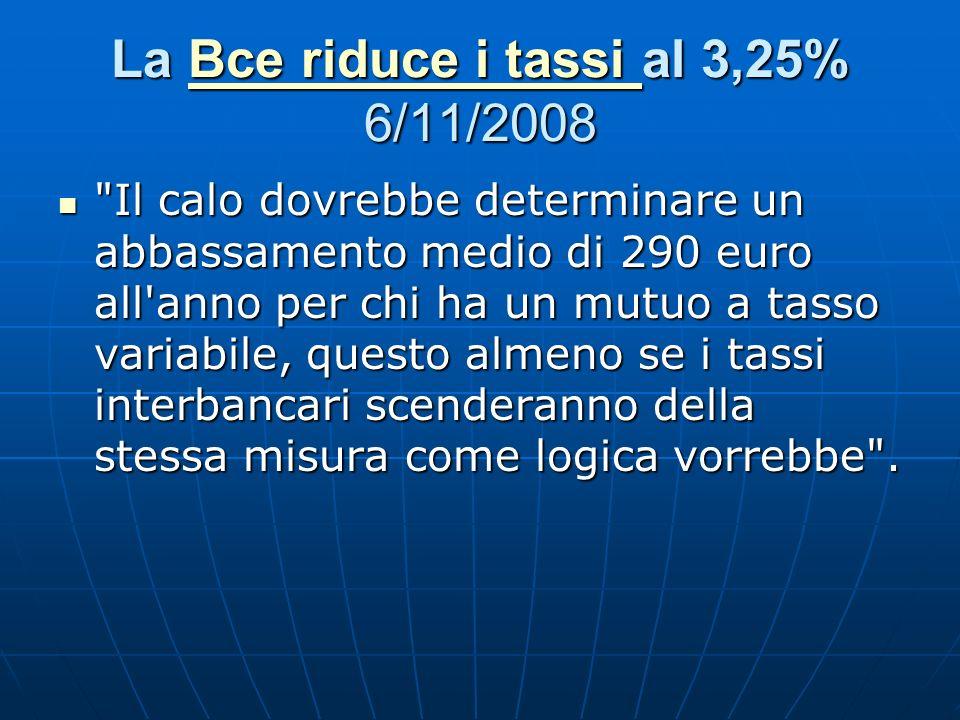 La Bce riduce i tassi al 3,25% 6/11/2008 Bce riduce i tassi Bce riduce i tassi