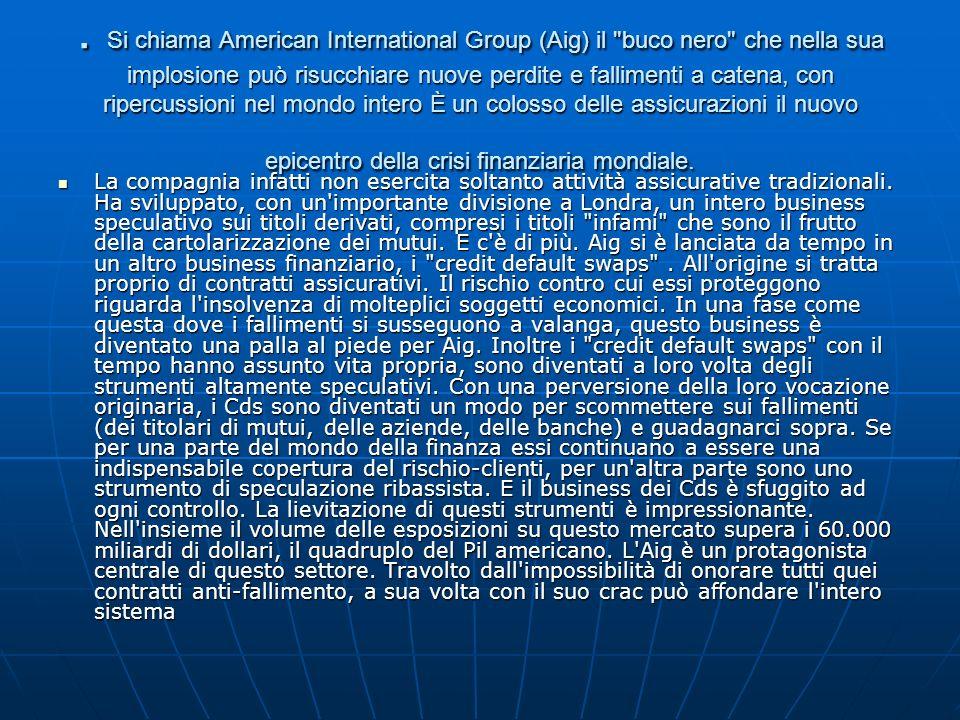 . Si chiama American International Group (Aig) il