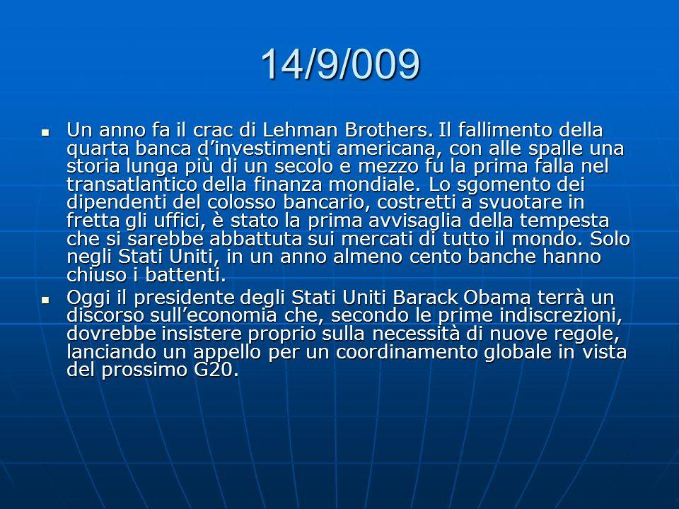 14/9/009 Un anno fa il crac di Lehman Brothers. Il fallimento della quarta banca dinvestimenti americana, con alle spalle una storia lunga più di un s