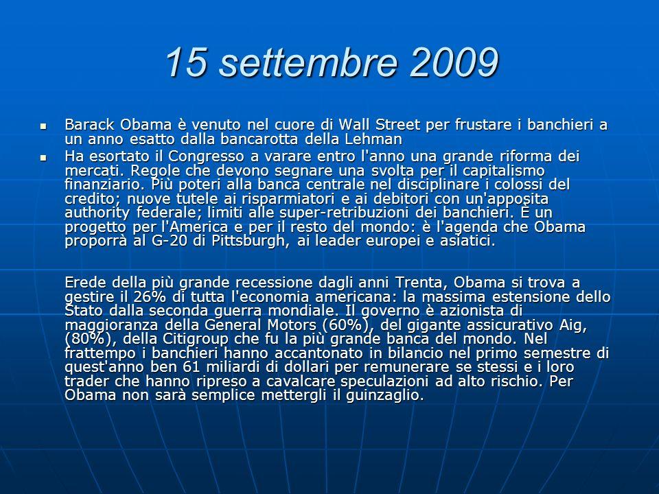15 settembre 2009 Barack Obama è venuto nel cuore di Wall Street per frustare i banchieri a un anno esatto dalla bancarotta della Lehman Barack Obama
