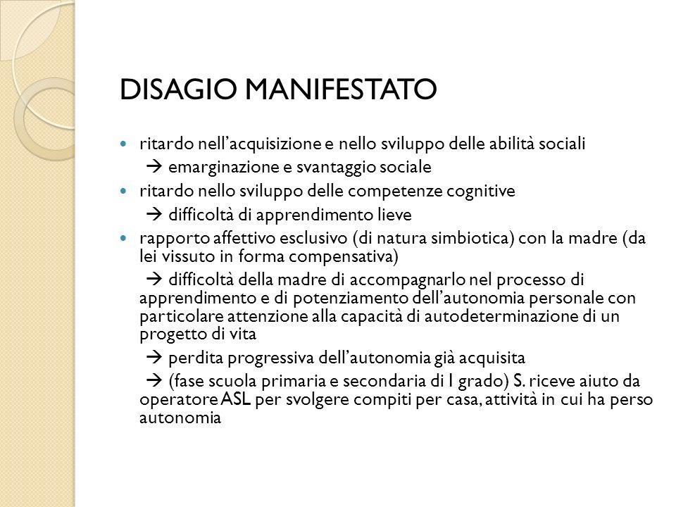 DISAGIO MANIFESTATO ritardo nellacquisizione e nello sviluppo delle abilità sociali emarginazione e svantaggio sociale ritardo nello sviluppo delle co