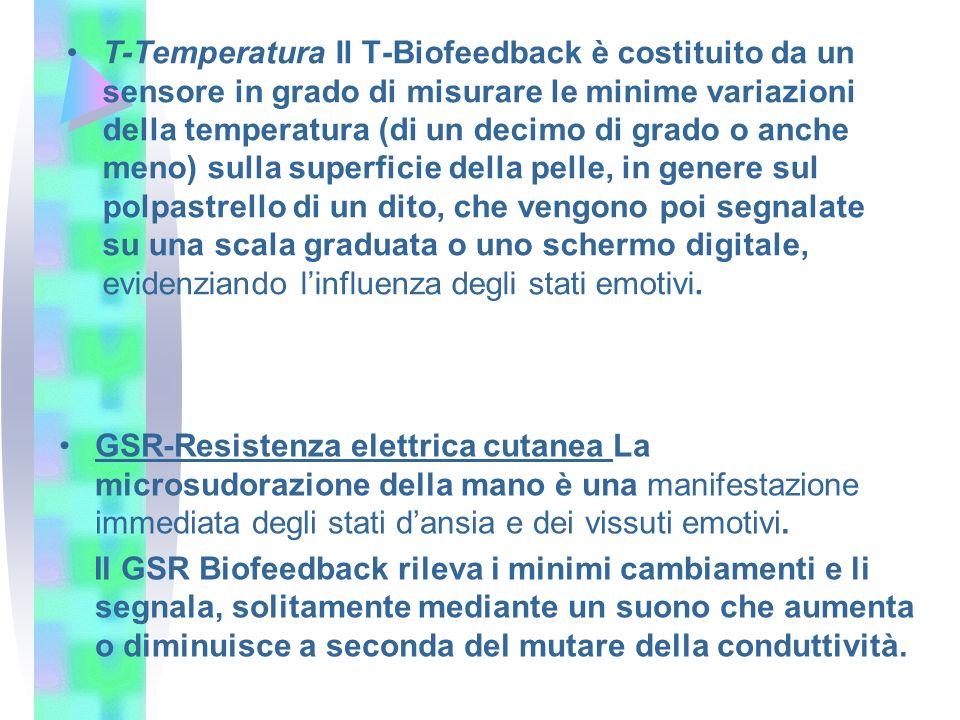 T-Temperatura Il T-Biofeedback è costituito da un sensore in grado di misurare le minime variazioni della temperatura (di un decimo di grado o anche m