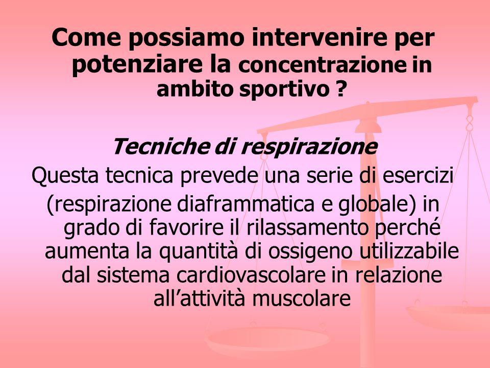 Rilassamento progressivo neuromuscolare (rilassamento progressivo muscolare allo stato puro) Si propone di educare latleta alla riduzione volontaria del tono muscolare e indurre così uno stato maggiore concentrazione.