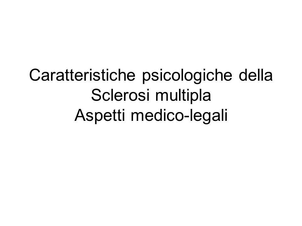 Caratteristiche psicologiche della Sclerosi multipla Aspetti medico-legali