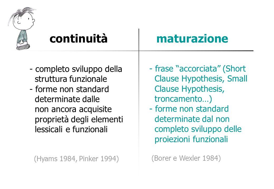 continuità maturazione - completo sviluppo della struttura funzionale - forme non standard determinate dalle non ancora acquisite proprietà degli elem
