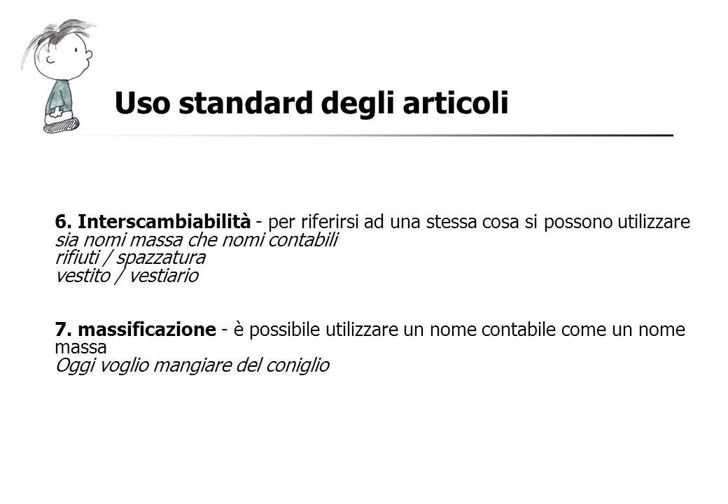Uso standard degli articoli 6. Interscambiabilità - per riferirsi ad una stessa cosa si possono utilizzare sia nomi massa che nomi contabili rifiuti /