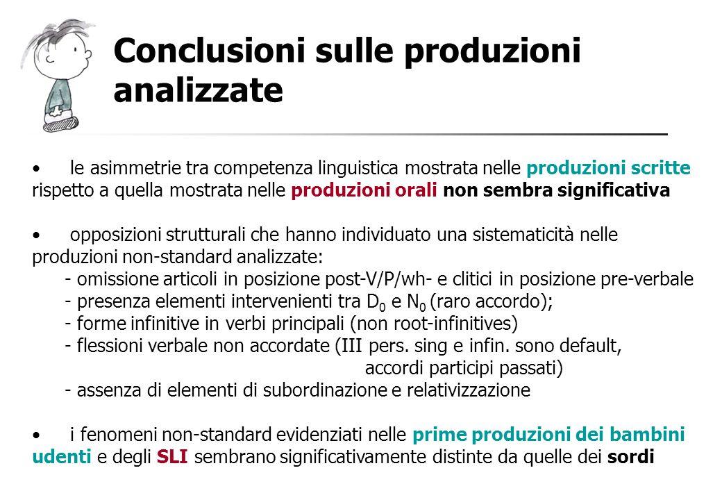Conclusioni sulle produzioni analizzate le asimmetrie tra competenza linguistica mostrata nelle produzioni scritte rispetto a quella mostrata nelle pr
