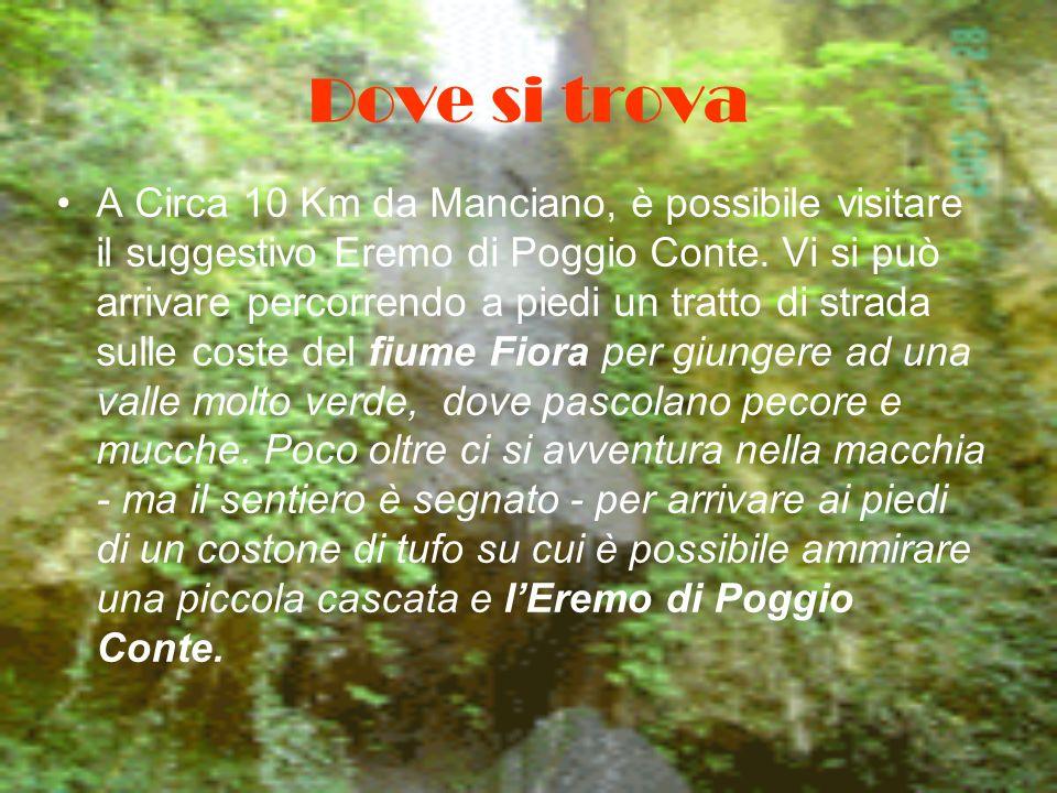 Dove si trova A Circa 10 Km da Manciano, è possibile visitare il suggestivo Eremo di Poggio Conte. Vi si può arrivare percorrendo a piedi un tratto di