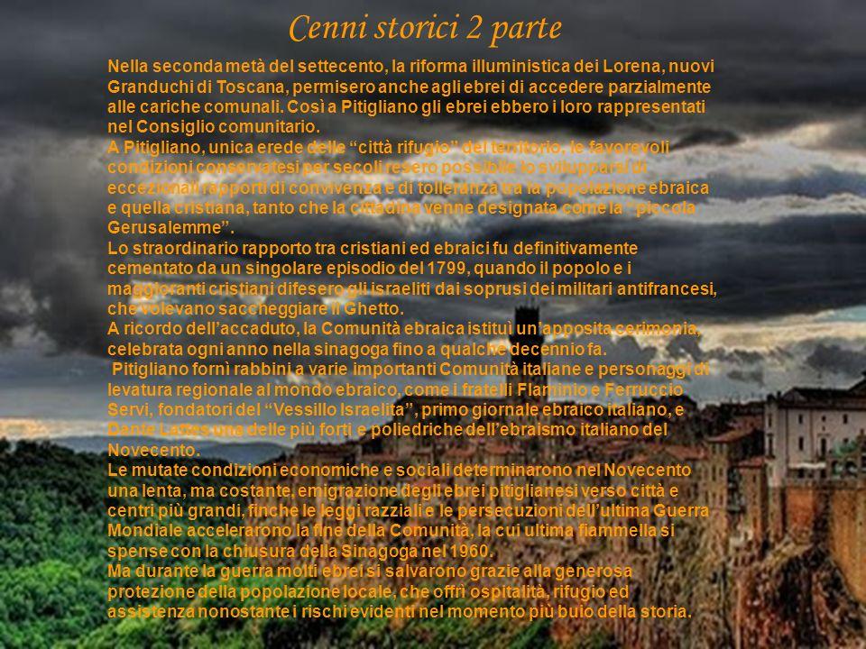 Cenni storici 2 parte Nella seconda metà del settecento, la riforma illuministica dei Lorena, nuovi Granduchi di Toscana, permisero anche agli ebrei d