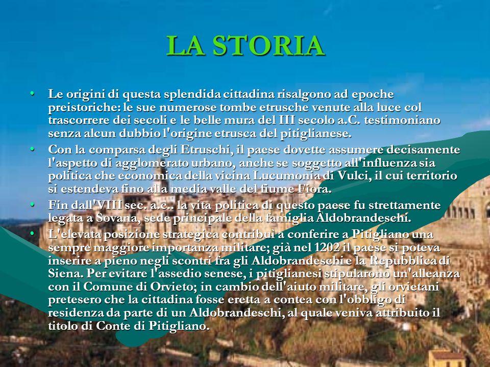 LA STORIA Le origini di questa splendida cittadina risalgono ad epoche preistoriche: le sue numerose tombe etrusche venute alla luce col trascorrere dei secoli e le belle mura del III secolo a.C.
