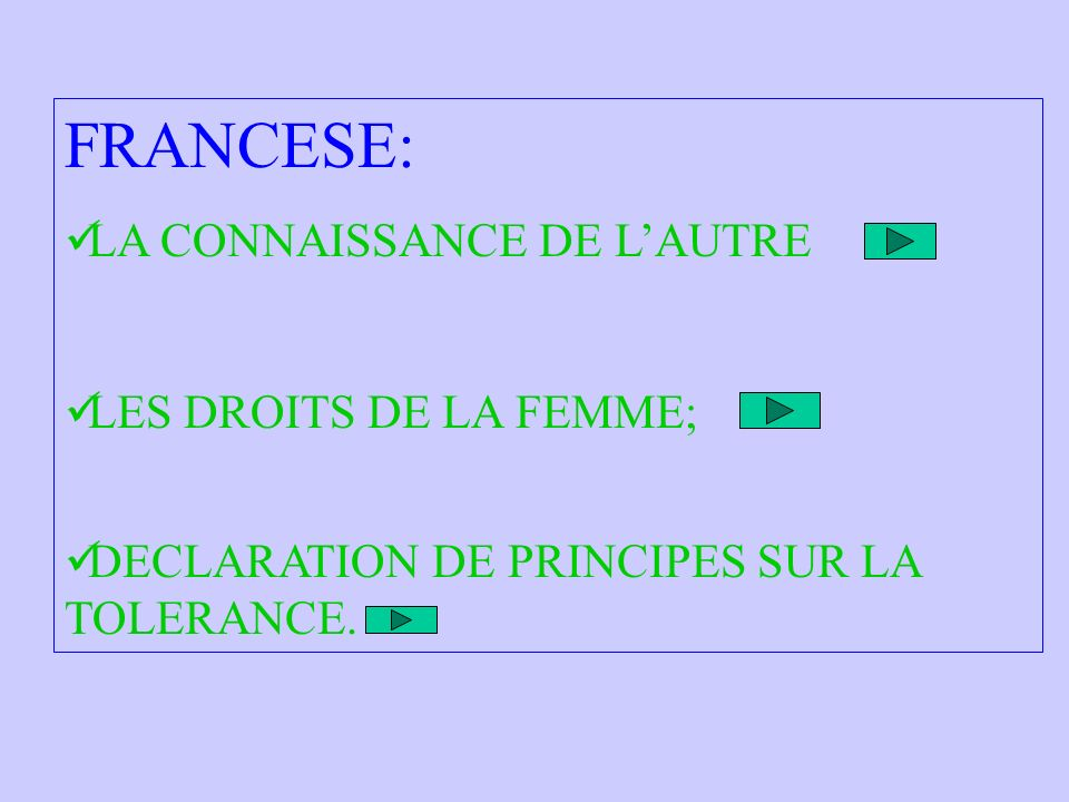 FRANCESE: LA CONNAISSANCE DE LAUTRE LES DROITS DE LA FEMME; DECLARATION DE PRINCIPES SUR LA TOLERANCE.