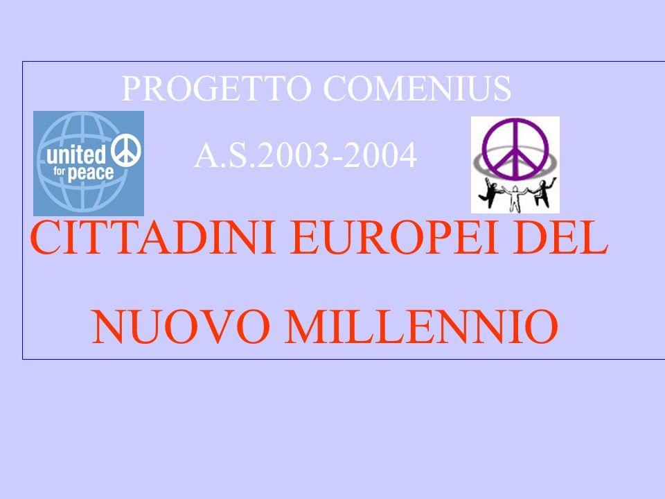 PROGETTO COMENIUS A.S.2003-2004 CITTADINI EUROPEI DEL NUOVO MILLENNIO
