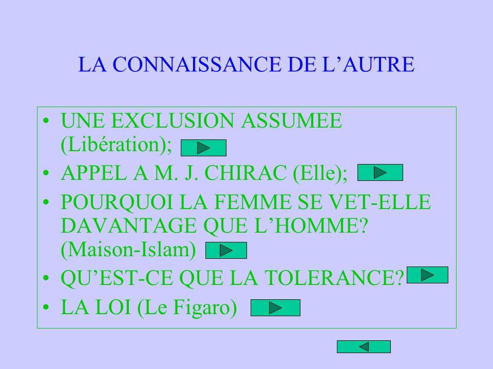 LA CONNAISSANCE DE LAUTRE UNE EXCLUSION ASSUMEE (Libération); APPEL A M.