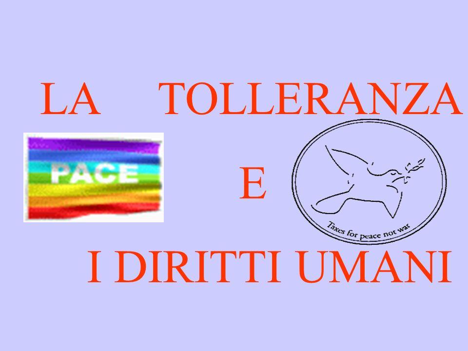 LA TOLLERANZA E I DIRITTI UMANI