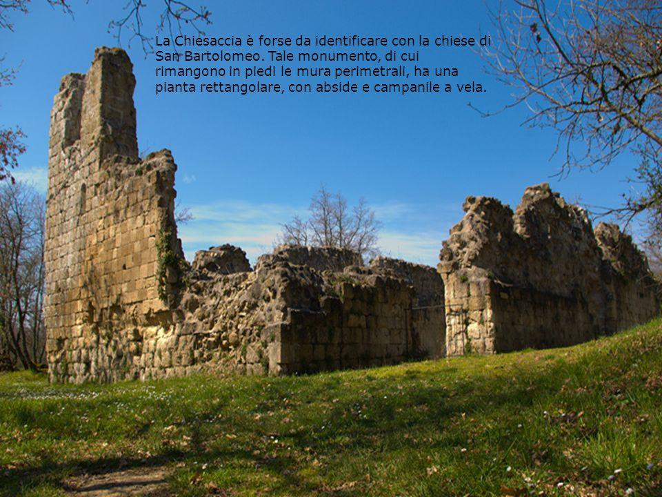La Chiesaccia è forse da identificare con la chiese di San Bartolomeo. Tale monumento, di cui rimangono in piedi le mura perimetrali, ha una pianta re