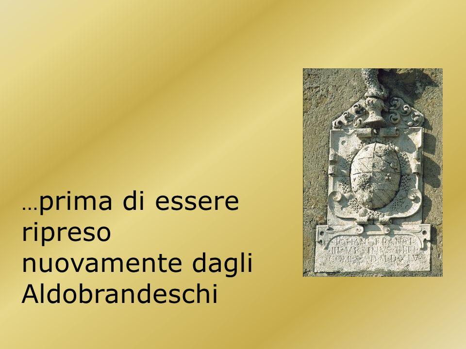 …ed inserito nel territorio della Contea di Sovana nel 1274, anno della spartizione dei beni della famiglia.