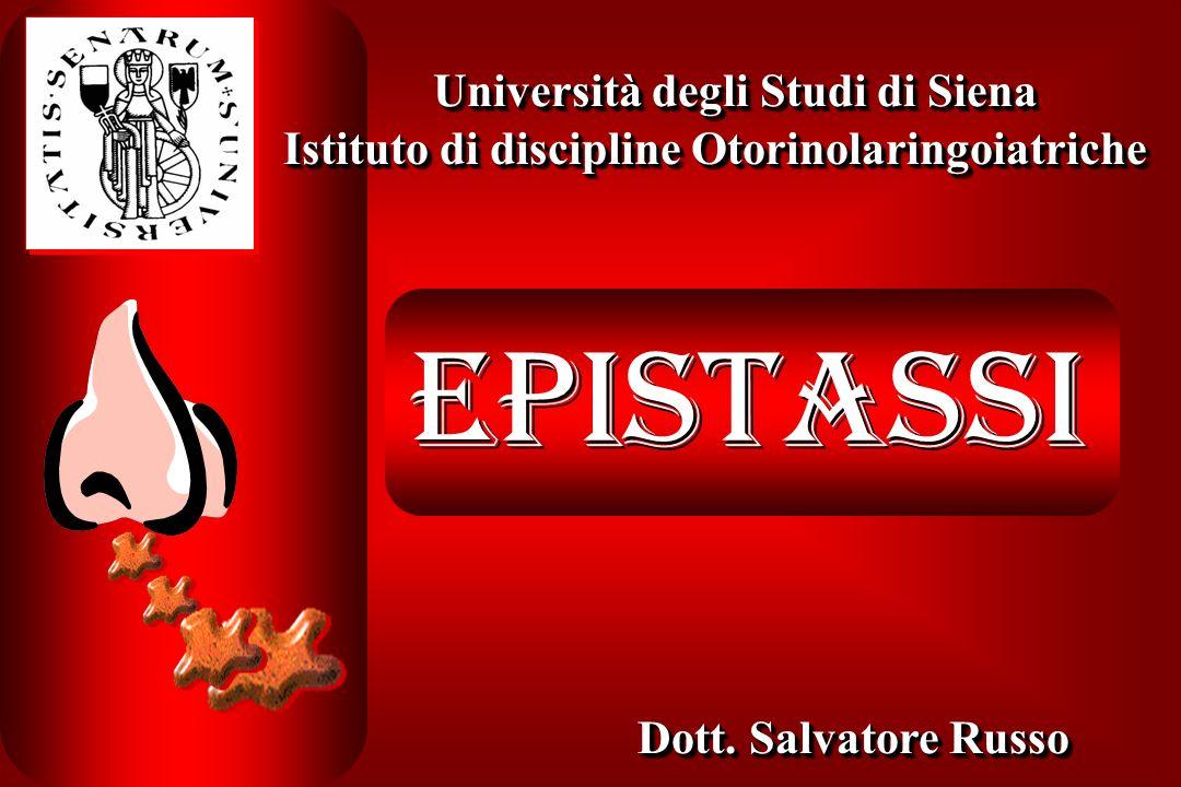Istituto di discipline Otorinolaringoiatriche Università degli Studi di Siena EPISTASSI Dott. Salvatore Russo