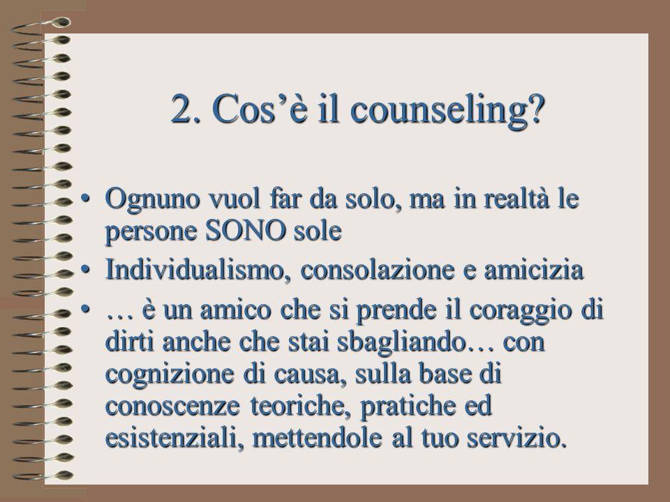 2. Cosè il counseling? Ognuno vuol far da solo, ma in realtà le persone SONO soleOgnuno vuol far da solo, ma in realtà le persone SONO sole Individual