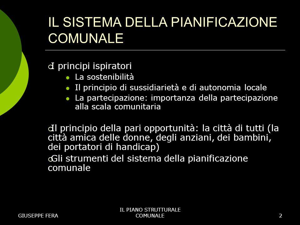 GIUSEPPE FERA IL PIANO STRUTTURALE COMUNALE3 IL SISTEMA DELLA PIANIFICAZIONE COMUNALE Piano comunale strutturale.