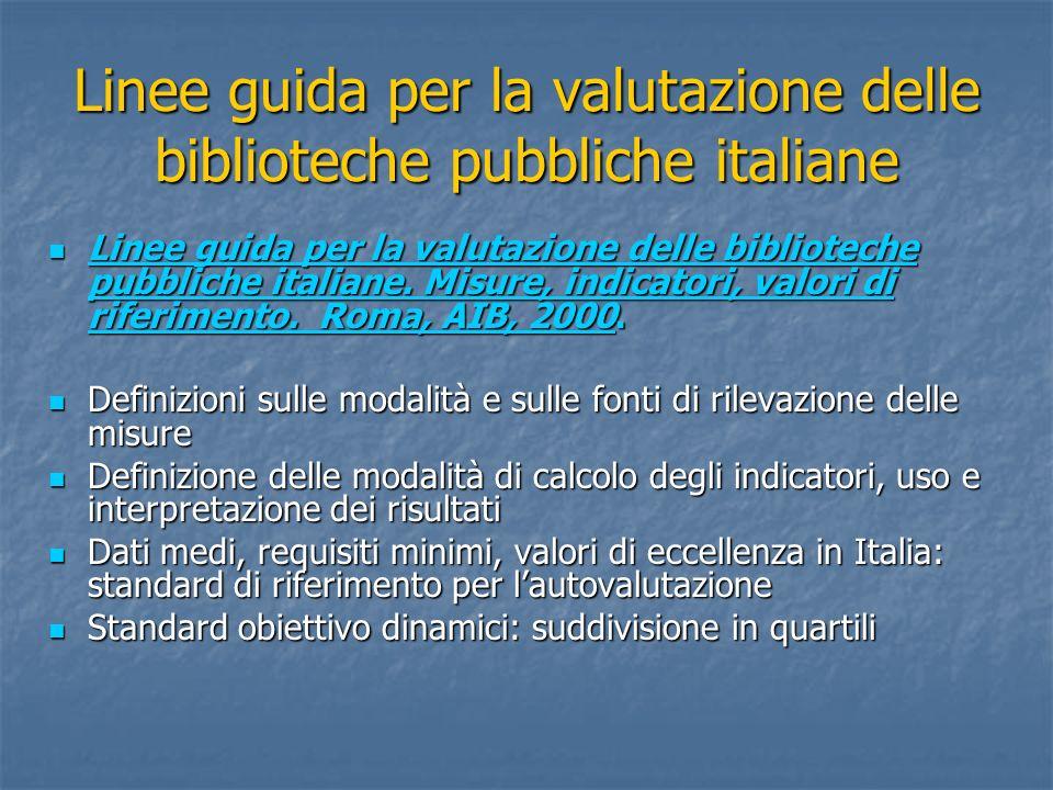 Linee guida per la valutazione delle biblioteche pubbliche italiane Linee guida per la valutazione delle biblioteche pubbliche italiane. Misure, indic