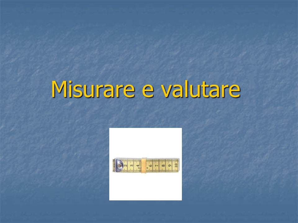 Valutare = Interpretare i dati