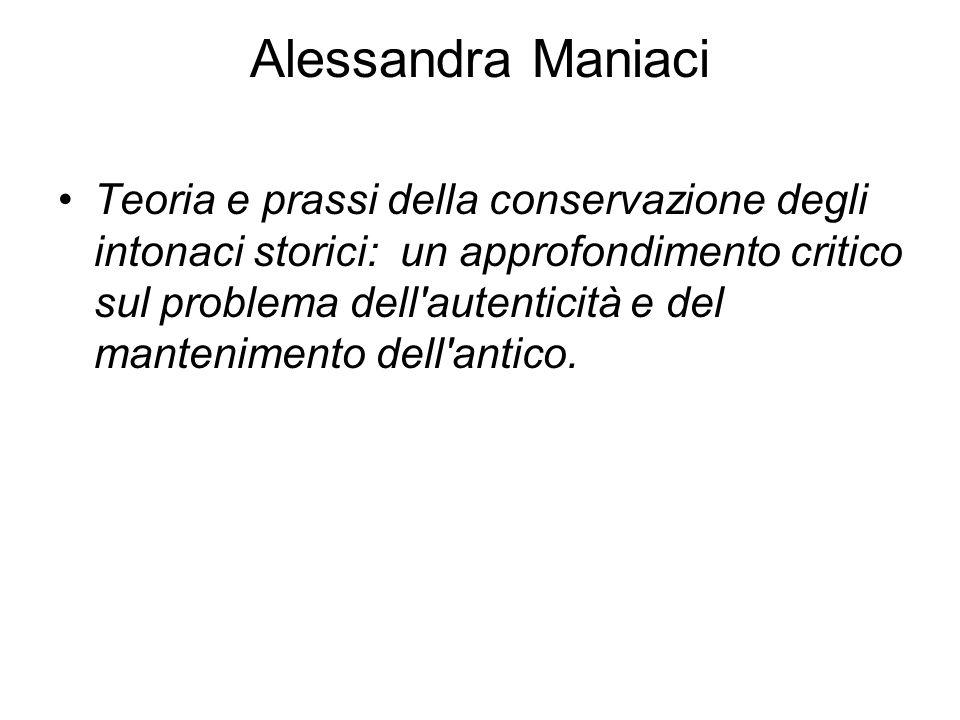 Alessandra Maniaci Teoria e prassi della conservazione degli intonaci storici: un approfondimento critico sul problema dell'autenticità e del mantenim