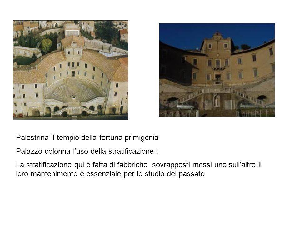Palestrina il tempio della fortuna primigenia Palazzo colonna luso della stratificazione : La stratificazione qui è fatta di fabbriche sovrapposti mes