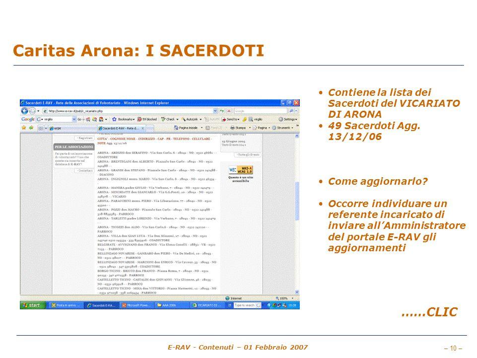 – 10 – E-RAV - Contenuti – 01 Febbraio 2007 Caritas Arona: I SACERDOTI Contiene la lista dei Sacerdoti del VICARIATO DI ARONA 49 Sacerdoti Agg.
