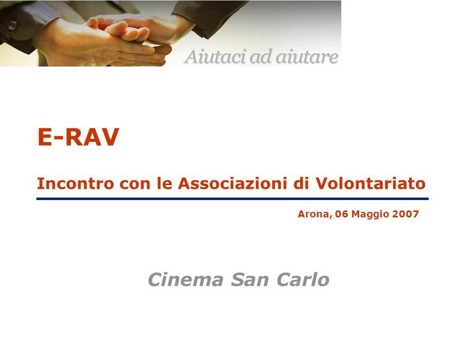 E-RAV Incontro con le Associazioni di Volontariato Arona, 06 Maggio 2007 Cinema San Carlo