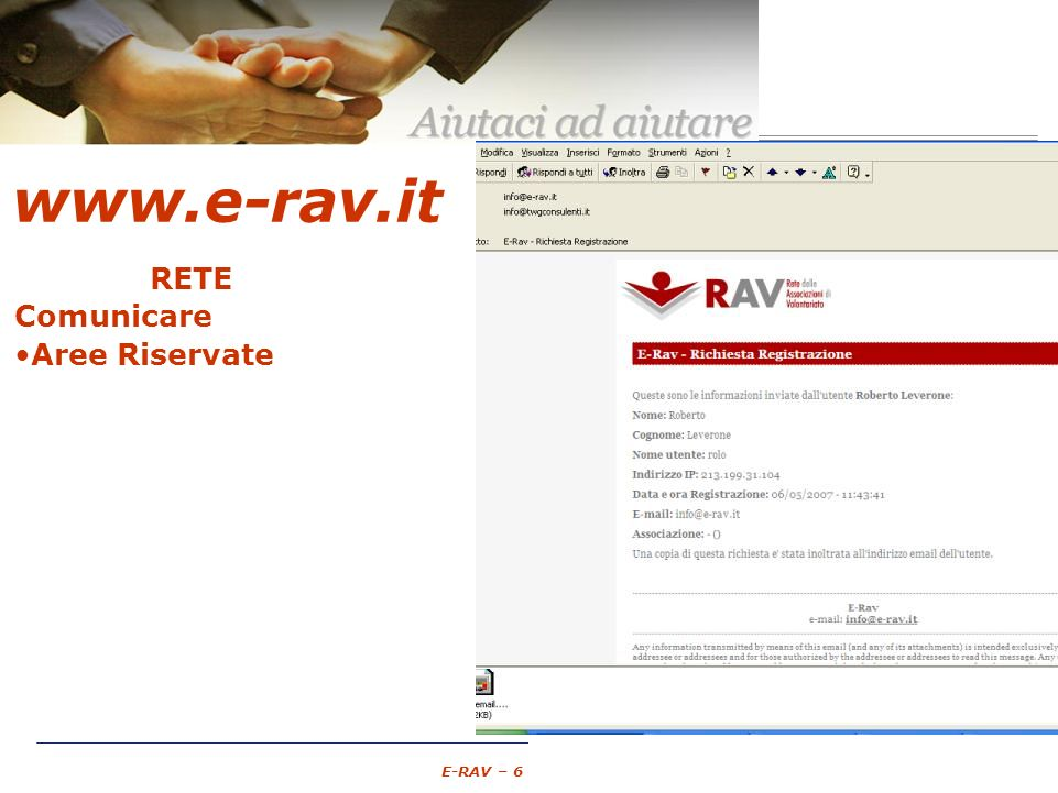 – 15 – E-RAV – 6 Maggio 2007 www.e-rav.it RETE Comunicare Aree Riservate E-mail (Messaggi) Gruppi di Lavoro Forum Chat di comunicazione Documentazione Gestione associati Pubblicare Annunci Annunci Cercalavoro