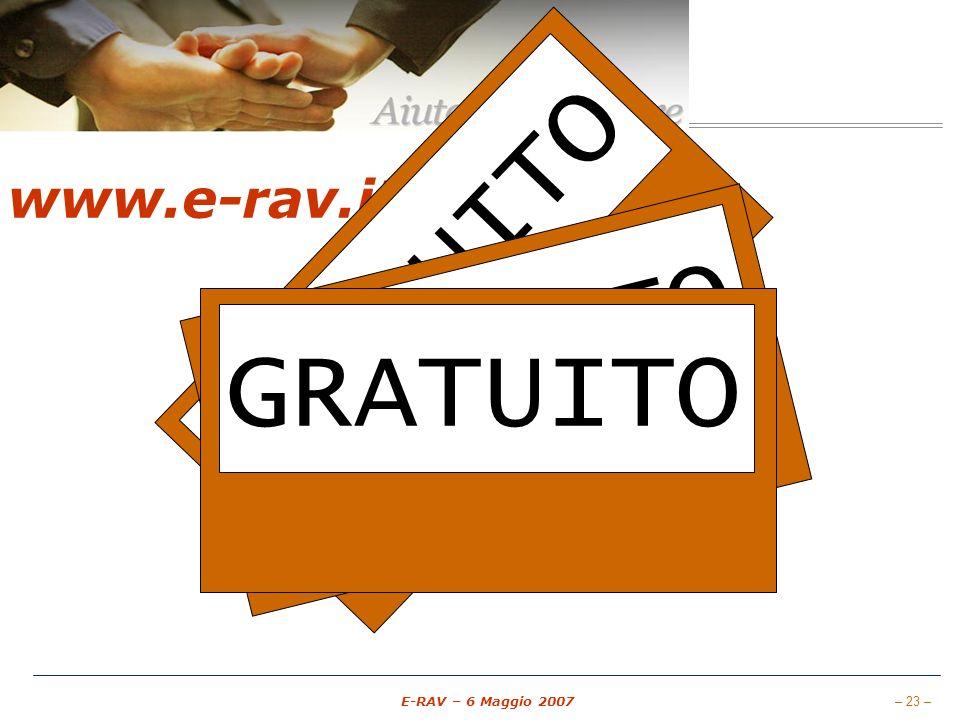 – 23 – E-RAV – 6 Maggio 2007 www.e-rav.it GRATUITO