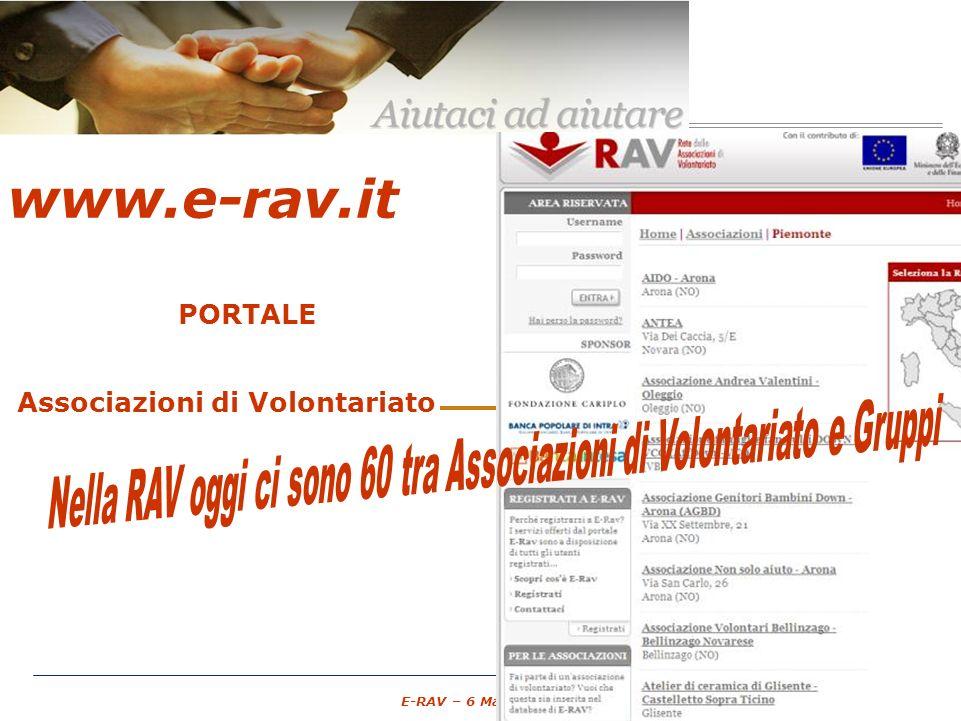 – 7 – E-RAV – 6 Maggio 2007 www.e-rav.it PORTALE GRATUITO Associazioni di Volontariato spazio pubblico punto di ingresso unico