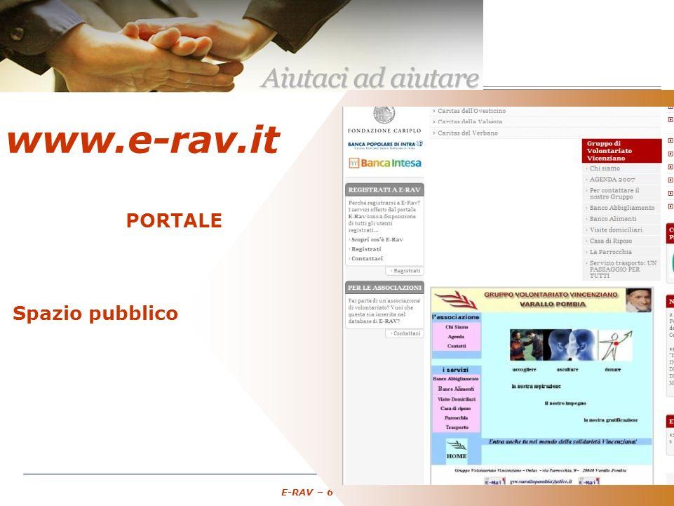 – 8 – E-RAV – 6 Maggio 2007 www.e-rav.it PORTALE Associazioni di Volontariato GRATUITO Spazio pubblico punto di ingresso unico