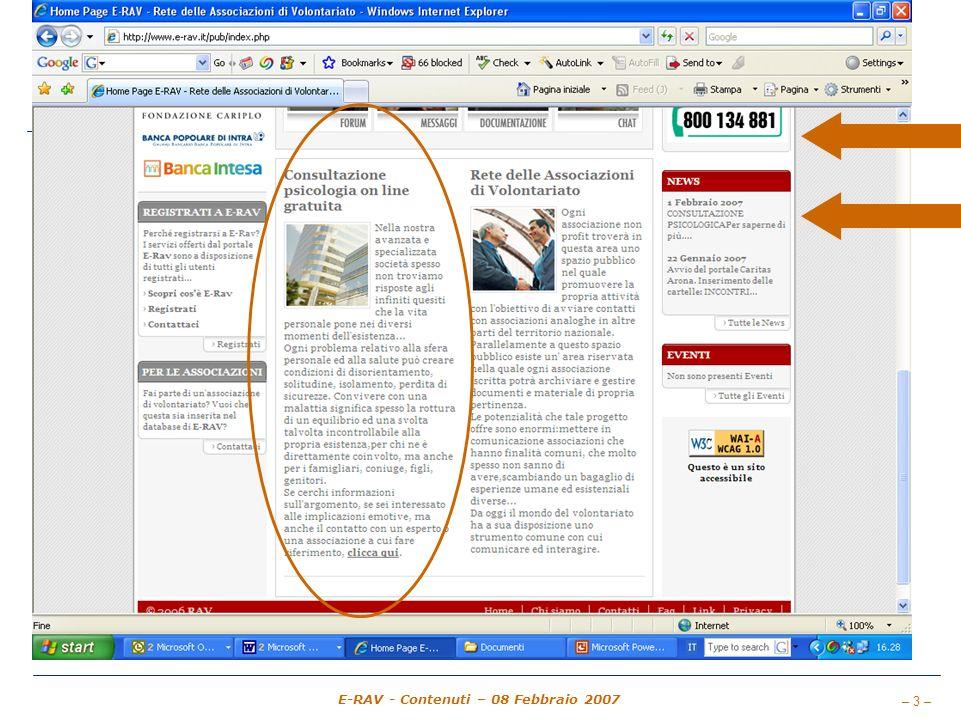 – 34 – E-RAV - Contenuti – 08 Febbraio 2007 Nei Gruppi e associazioni: TUTOR (segue) ……CLIC Come TUTOR Posso inserire un ANNUNCIO generico o per IMMOBILI oppure Posso inserire un ANNUNCIO LAVORO Inserisco i dati come richiesto E in particolare il mio indirizzo E-mail a cui arriveranno leventuali risposte